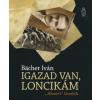 Bächer Iván IGAZAD VAN, LONCIKÁM - \'ALZSÍRI\' LEVELEK
