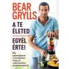 Bear Grylls A te életed- Egyél érte!