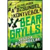 Bear Grylls Vissza a dzsungelbe