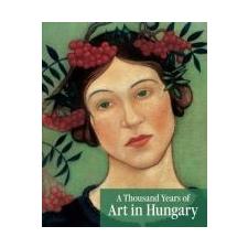 Bellák Gábor, Jernyei Kiss János, Keserü Katalin, Mikó Árpád, Szakács Béla Zsolt A THOUSAND YEARS OF ART IN HUNGARY művészet