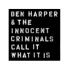 Ben Harper and The Innocent Criminals Call It What It Is (CD)
