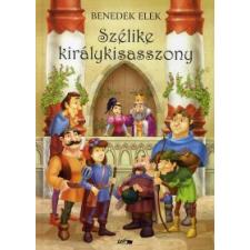 Benedek Elek SZÉLIKE KIRÁLYKISASSZONY gyermek- és ifjúsági könyv
