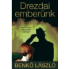 Benkő László DREZDAI EMBERÜNK