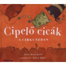 Berg Judit Cipelő cicák a cirkuszban (3. kiadás) (Berg Judit)