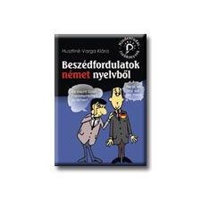 BESZÉDFORDULATOK NÉMET NYELVBŐL - MINDENTUDÁS ZSEBKÖNYVEK - nyelvkönyv, szótár