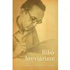 BIBÓ-BREVIÁRIUM . SZEMELVÉNYEK BIBÓ ISTVÁN MŰVEIBŐL