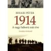 Bihari Péter 1914 - A NAGY HÁBORÚ SZÁZ ÉVE - SZEMÉLYES TÖRTÉNETEK
