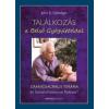 Bioenergetic Kiadó John E. Upledger: Találkozás a Belső Gyógyítóddal - Craniosacralis terápia és SomatoEmotional Relese