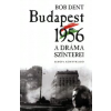 Bob Dent Budapest 1956