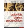 Boda Zsolt LEGITIMITÁS, BIZALOM, EGYÜTTMŰKÖDÉS - KOLLEKTÍV CSELEKVÉS A POLITIKÁBAN