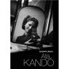 BODNÁR JÁNOS - ATA KANDÓ - A FOTOGRÁFIA HÍRES MESTEREI