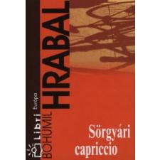 Bohumil Hrabal Sörgyári capriccio irodalom