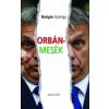 Bolgár György Orbán-mesék