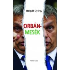 Bolgár György Orbán-mesék történelem