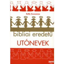 Bolla Zsuzsanna Bibliai eredetű utónevek társadalom- és humántudomány