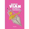 Boris Vian Ki érti a csajokat?