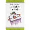 Bors Richárd A SPARHELT TITKAI /VIDÁMAN A TERMÉSZETBEN
