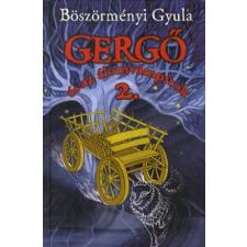 Böszörményi Gyula GERGŐ ÉS AZ ÁLOMVÁMPÍROK 2. gyermek- és ifjúsági könyv