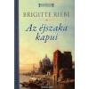 Brigitte Riebe AZ ÉJSZAKA KAPUI