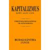Budai-Sántha János BUDAI-SÁNTHA JÁNOS - KAPITALIZMUS ELÕTT-ALATT- UTÁN