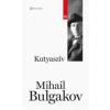 Bulgakov, Mihail KUTYASZÍV - KLASSZIK SOROZAT 10.