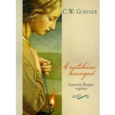 C. W. Gortner A vatikáni hercegnő irodalom