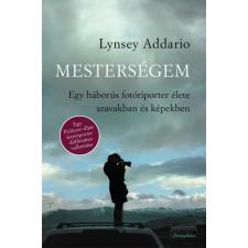 Cartaphilus Könyvkiadó Lynsey Addario: Mesterségem - Egy háborús fotóriporter élete szavakban és képekben irodalom