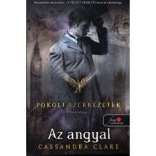 Cassandra Clare AZ ANGYAL - POKOLI SZERKEZETEK 1. - KÖTÖTT gyermek- és ifjúsági könyv