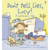 Cautionary: Don't Tell Lies Lucy