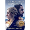 Charles Martin The Mountain Between Us (Movie Tie-In)