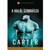 Chris Carter A halál szobrásza