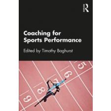 Coaching for Sports Performance – Timothy Baghurst idegen nyelvű könyv
