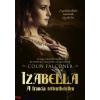 Colin Falconer : Izabella - A francia rettenthetetlen