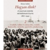 Corvina Kiadó Körner András: Hogyan éltek? 2. - A magyar zsidók hétköznapi élete 1867-1940 2. rész