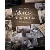 Corvina Kiadó Nyáry Krisztián: Merész magyarok - 30 emberi történet (Előrendelhető, várható megjelenés: 2015.11.23.)