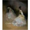 Csáki Róbert - CSÁKI RÓBERT 2010-2015
