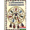 Csanádi József - A lovagkortól a reneszánszig