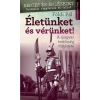 Csengőkert Könyvkiadó FÖLDI PÁL - ÉLETÜNKET ÉS VÉRÜNKET! - A MAGYAR TESTÕRSÉG TÖRTÉNETE