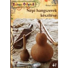 Cser Kiadó NÉPI HANGSZEREK KÉSZÍTÉSE - 41. (2. KIADÁS) hobbi, szabadidő