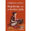 Csokonai Attila HÓFEHÉRKE ÉS A BERLINI FIÚK