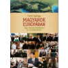 CSÓTI GYÖRGY Magyarok Európában