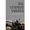 Csurgai Horváth József - 1956: A SZABADSÁG NARRATÍVÁI