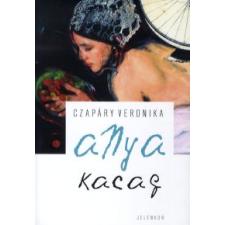 Czapáry Veronika ANYA KACAG regény