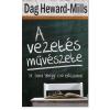 DAG HEWARD-MILLS - A VEZETÉS MÛVÉSZETE