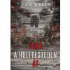 Dan Wells WELLS, DAN - CSAK A HOLTTESTEDEN ÁT