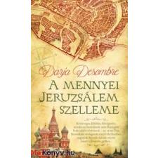 Darja Desombre : A mennyei Jeruzsálem szelleme ajándékkönyv