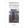 Dávid Gyula DÁVID GYULA - 1956 ERDÉLYBEN ÉS AMI UTÁNA KÖVETKEZETT