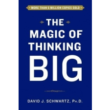 David J. Schwartz The Magic of Thinking Big – David J. Schwartz idegen nyelvű könyv