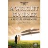 David McCullough : A Wright fivérek - A repülés szerelmesei