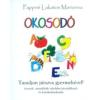 Dela Könyvkiadó Pappné Lakatos Marianna: Okosodó - Tanuljon játszva gyermekével!